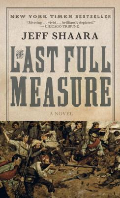 The Last Full Measure By Shaara, Jeff