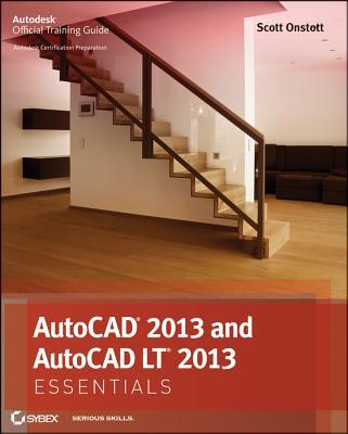 Autocad 2013 and Autocad Lt 2013 Essentials By Onstott, Scott